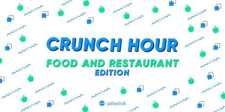 Crunch Hour #5: Food & Restaurant Edition tickets