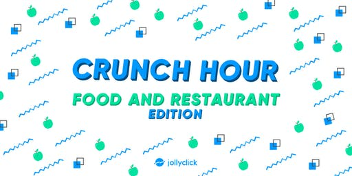 Crunch Hour #5: Food & Restaurant Edition
