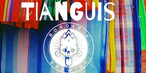 TIANGUIS @ Border X Brewing