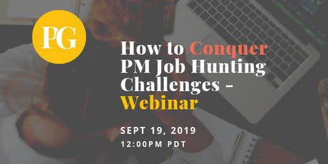 How to Conquer Product Manager Job Hunting Challenges - Webinar tickets