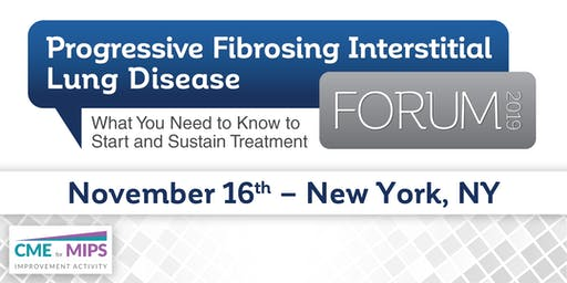 Progressive Fibrosing Interstitial Lung Disease Forum: What You Need to Know to Start and Sustain Treatment - New York, NY