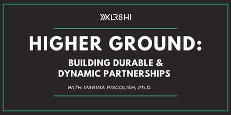 Higher Ground: Building Durable & Dynamic Partnerships tickets