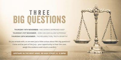 Three Big Questions - \