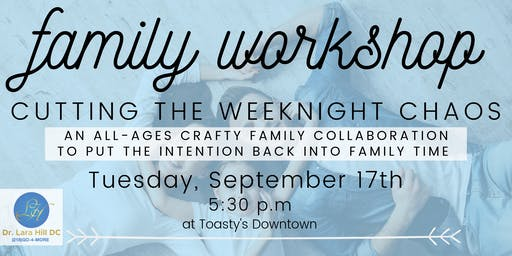 Family Workshop: Cutting the Weeknight Chaos