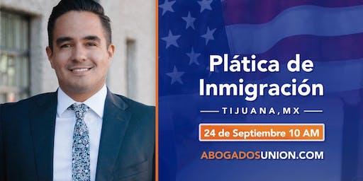 Plática de Inmigración en Tijuana - Cómo emigrar a USA