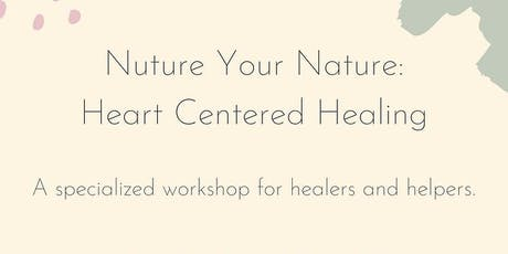 Nurture Your Nature: Heart Centered Healing tickets