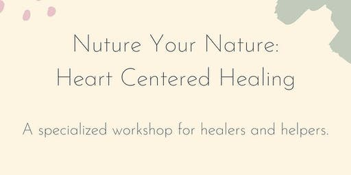 Nurture Your Nature: Heart Centered Healing