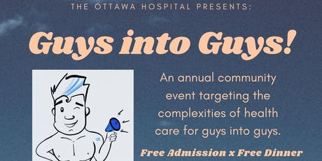 The Ottawa Hospital Presents: Guys into Guys! tickets