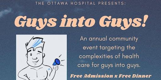 The Ottawa Hospital Presents: Guys into Guys!