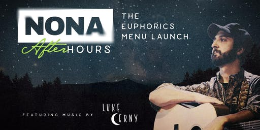 Nona After Hours: Euphorics Menu Launch feat. music by Luke Cerny