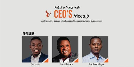 Rubbing Minds With CEO's Meetup