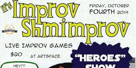 Improv Shmimprov: Heroes tickets
