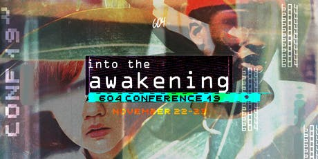 604 CONFERENCE 2019 | Into the Awakening tickets