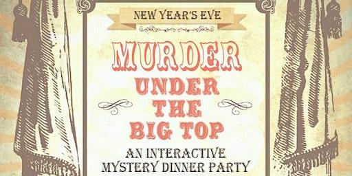 Gettysburg New Year's Eve Murder Mystery Dinner Party: Murder Under The Big Top