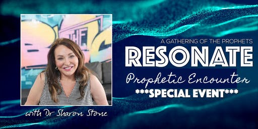 Prophetic Encounter Night Launch- with Dr Sharon Stone