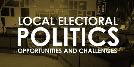 Local Electoral Politics: Opportunities and Challenges tickets