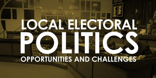 Local Electoral Politics: Opportunities and Challenges