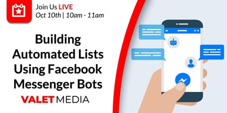 Building Automated Lists Using Facebook Messenger (Bots) Marketing tickets