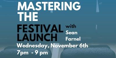 Mastering the Festival Launch with Sean Farnel