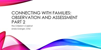 Connecting with Families: Observation and Assessment Part 2