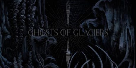 Ghosts of Glaciers / In the Company of Serpents / Echo Beds tickets