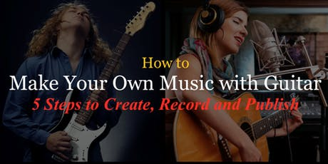 How to Make Your Own Music with Guitar tickets