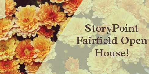 StoryPoint Fairfield Open House!