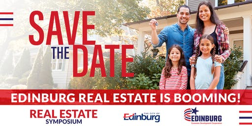 Fall 2019 - Real Estate Symposium by Edinburg EDC & City of Edinburg