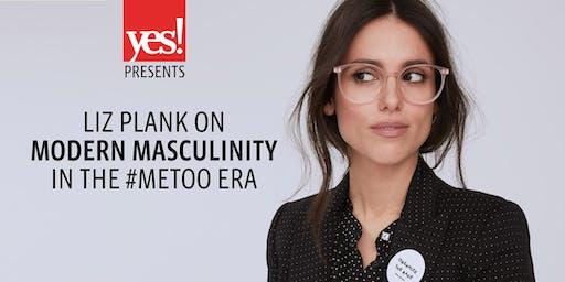 Liz Plank on Modern Masculinity in the #MeToo Era