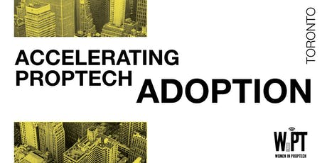 Accelerating Tech Adoption in the PropTech Ecosystem tickets