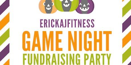 """ErickaJFitness  """"Game Night""""  Fundraiser tickets"""