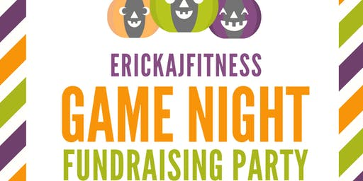 "ErickaJFitness  ""Game Night""  Fundraiser"