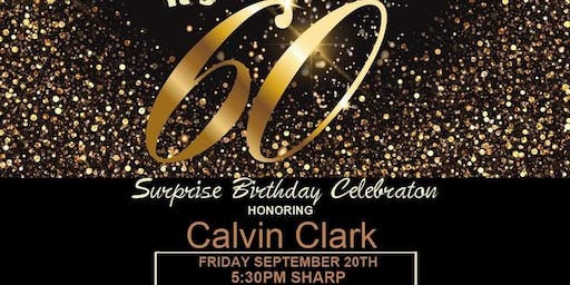 CALVIN CLARK 60TH SURPRISE BIRTHDAY PARTY