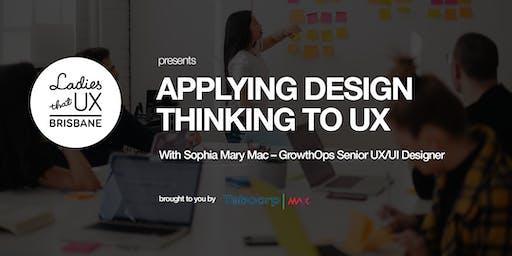 Applying Design Thinking to UX