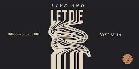CYN CONFERENCE 2019:Live and Let Die tickets