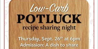 Low Carb Potluck-Recipe Sharing Night!