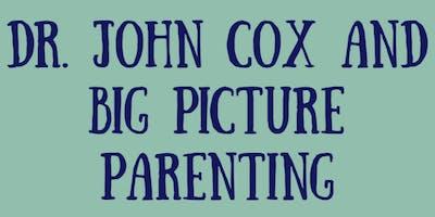 Dr. John *** and Big Picture Parenting Seminar