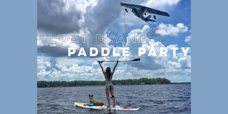 Float Plane Paddle Party tickets