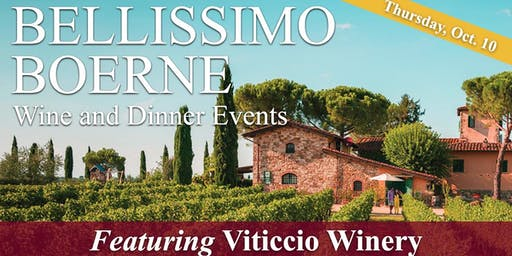 Bellissimo Boerne Wine & Dinner Events featuring Viticcio Winery