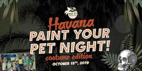 Havana Paint Night - Paint your Pet in COSTUME Halloween Edition! tickets