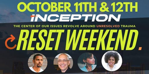 Inception Reset Weekend