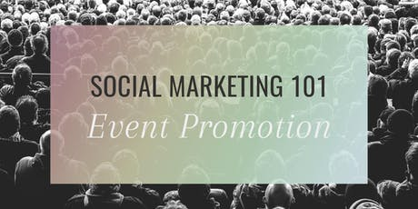 Social Marketing 101: Event Promotion tickets