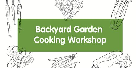 Backyard Garden Cooking Workshop tickets