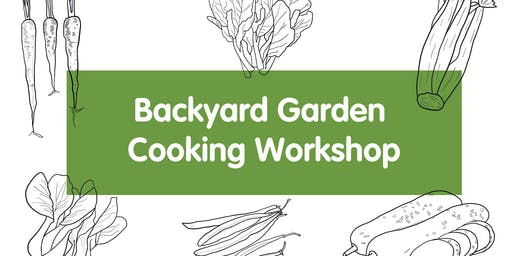 Backyard Garden Cooking Workshop