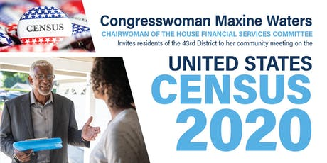 Congresswoman Maxine Waters' Census 2020 Community Meeting tickets