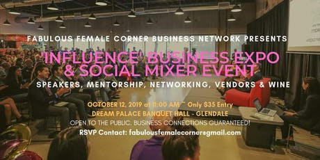 INFLUENCE 2019 Business Expo Hosted by Fabulous Female Corner Network tickets