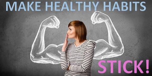 Make Healthy Habits Stick!