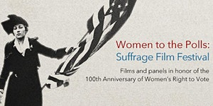 Women to the Polls: A Suffrage Film Festival