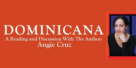 DOMINICANA -  A Reading and Discussion with The Author: Angie Cruz tickets