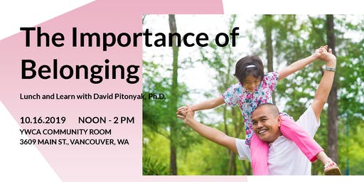 The Importance of Belonging - Lunch and Learn with David Pitonyak, Ph.D.